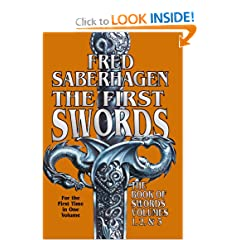 The First Swords: The Book of Swords Volumes 1, 2, &amp; 3 by Fred Saberhagen
