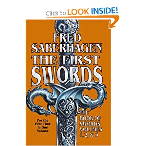 The First Swords: The Book of Swords Volumes 1, 2, and 3 by Fred Saberhagen