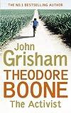Theodore Boone: The Activist (Theodore Boone 4) John Grisham