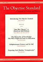The Objective Standard: Spring 2006, Vol. 1,…
