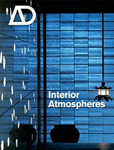 Interior Atmospheres (Architectural Design) by John Wiley & Sons