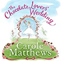 The Chocolate Lovers' Wedding Audiobook by Carole Matthews Narrated by Lucy Price-Lewis