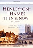 img - for Henley on Thames Then & Now: In Colour book / textbook / text book