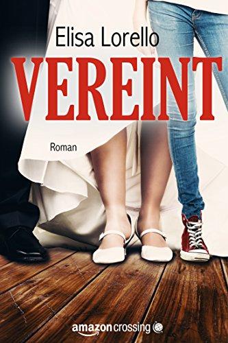 Elisa Lorello - Vereint - Fortsetzung von Verloren (German Edition)