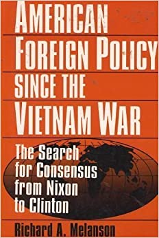 a history of american foreign policy in the vietnam war History vault is a collection of primary source material pertaining to the civil rights  movement and to us foreign policy during the vietnam war.