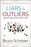 Liars and Outliers: Enabling the Trust that Society Needs to Thrive (1118143302) by Schneier, Bruce