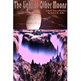 The Light of Other Moons (Science Fiction Short Story Collections)