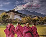 img - for Bhutan: Through the Lens of the King book / textbook / text book
