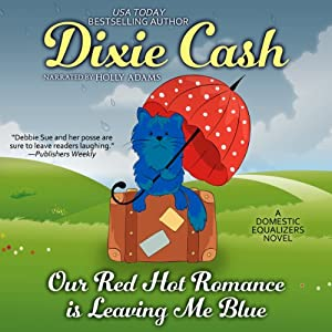 Our Red Hot Romance Is Leaving Me Blue: A Novel | [Dixie Cash]
