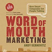 Word of Mouth Marketing: How Smart Companies Get People Talking | [Andy Sernovitz]