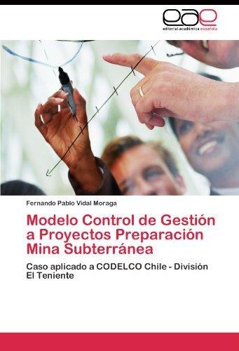modelo-control-de-gestin-a-proyectos-preparacin-mina-subterrnea-caso-aplicado-a-codelco-chile-divisi