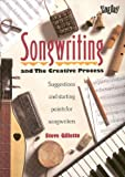 Songwriting and the Creative Process: Suggestions and Starting Points for Songwriters