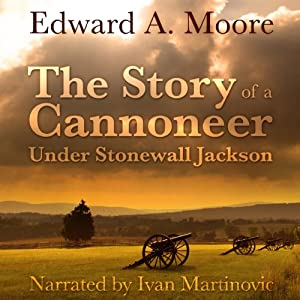 The Story of a Cannoneer Under Stonewall Jackson Audiobook