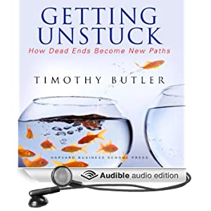 Getting Unstuck: How Dead Ends Become New Paths (Unabridged)