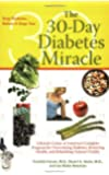 The 30-Day Diabetes Miracle: Lifestyle Center of America's Complete Program for Overcoming Diabetes, Restoring Health, and Rebuilding Natural Vitality