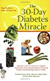 img - for The 30-Day Diabetes Miracle: Lifestyle Center of America's Complete Program for Overcoming Diabetes, Restoring Health, and Rebuilding Natural Vitality book / textbook / text book