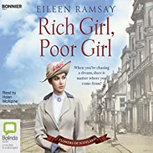Rich Girl, Poor Girl: Flowers of Scotland, Book 1 Audiobook by Eileen Ramsay Narrated by Helen McAlpine