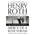 Mercy of a Rude Stream: The Complete Novels | Henry Roth