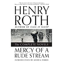 Mercy of a Rude Stream: The Complete Novels (       UNABRIDGED) by Henry Roth Narrated by Christopher Kipiniak