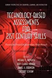 Technology-Based Assessments for 21st Century Skills: Theoretical and Practical Implications from Modern Research (Current...