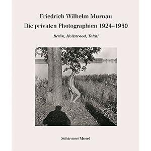 Die privaten Photographien 1924-1930: Berlin, Hollywood, Tahiti