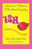 img - for Ish - Getting the 'Ish Out in the Open (Volume 1) book / textbook / text book
