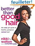 Better Than Good Hair: The Curly Girl...