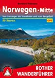 Norwegen Mitte: Von den Sunnmørsalpen bis Trondheim und zum Børgefjell. 50 Touren. Mit GPS-Daten (Rother Wanderführer)