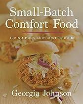 Small-batch Comfort Food: 100 No-fuss, Low-cost Recipes