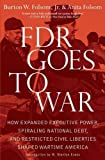 img - for [ FDR GOES TO WAR: HOW EXPANDED EXECUTIVE POWER, SPIRALING NATIONAL DEBT, AND RESTRICTED CIVIL LIBERTIES SHAPED WARTIME AMERICA - GREENLIGHT ] By Folsom, Burton W, Jr. ( Author) 2011 [ Hardcover ] book / textbook / text book