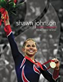 Shawn Johnson, Olympic Champion: Stories Behind the Smile