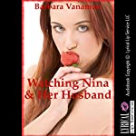 Watching Nina and Her Husband: A Tale of Voyeurism and Threesome Fantasy | Barbara Vanaman