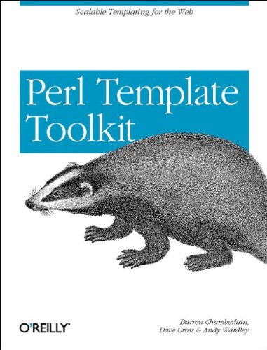 Perl Template Toolkit: Scalable Templating for the Web, Chamberlain, Darren; Cross, Dave; Wardley, Andy