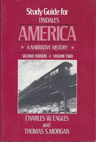 Study Guide for Tindall's America: A narrative History, 2nd Edition