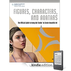 Figures, Characters and Avatars: The Official Guide to Using DAZ Studio to Create Beautiful Art, 1st Edition eBook: Les Pardew