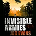 Invisible Armies (       UNABRIDGED) by Jon Evans Narrated by Lucinda Gainey