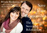 Save Your Relationship: The 21 Laws of Successful Relationships (Relationship Series)