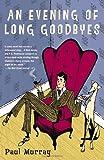 An Evening of Long Goodbyes: A Novel