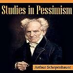 Studies in Pessimism | Arthur Schopenhauer