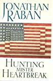 Hunting Mister Heartbreak (0002720310) by Raban, Jonathan