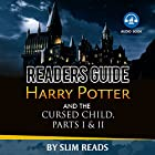 Readers Guide: Harry Potter and the Cursed Child - Parts I & II: Context and Critical Analysis Hörbuch von  Slim Reads Gesprochen von: Jeff Werden