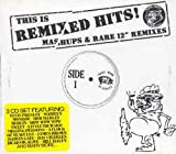 "echange, troc Compilation - This Is Remixed Hits : Mashups & Rare 12"" Remixes"