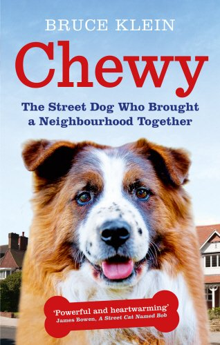 Chewy: The Street Dog who Brought a Neighbourhood Together PDF