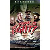 My Tank Is Fight! ~ Zack Parsons