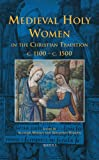 img - for Medieval Holy Women in the Christian Tradition c.1100-c.1500 (Brepols Collected Essays in European Culture) book / textbook / text book