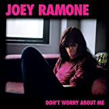 Don't Worry About Me [VINYL] Joey Ramone