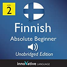 Learn Finnish - Level 2 Absolute Beginner Finnish, Volume 1: Lessons 1-25 (       UNABRIDGED) by InnovativeLanguage.com Narrated by InnovativeLanguage.com