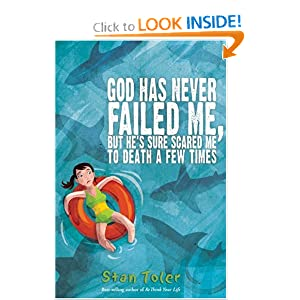 God Has Never Failed Me, But...: He's Sure Scared Me to Death a Few Times Stan Toler
