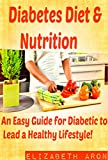 img - for Diabetes Diet and Nutrition: An Easy Guide for Diabetic to Lead A Healthy Lifestyle! (Diabetic Diet Plan ,Diabetes Management ,Diabetes Control , Weightloss Guide) book / textbook / text book