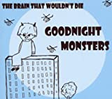 Goodnight Monsters The Brain That Wouldn't Die